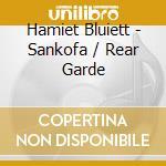 Sankofa / rear garde cd musicale di Hamiet Bluiett