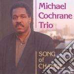 Song of change cd musicale di Michael cochrane tri