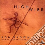 High wire cd musicale di Rob brown trio