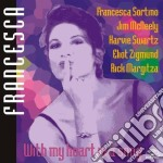 With my heart in a song cd musicale di Francesca Sortino