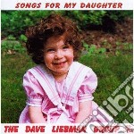 Dave Liebman Group - Songs For My Daughter cd musicale di Dave liebman group