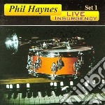 Live insurgency - set 1 cd musicale di Phil Haynes