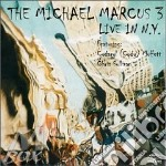 Live in new york - cd musicale di The michael marcus trio