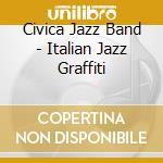 ITALIAN JAZZ GRAFFITI (2CDx1) cd musicale di Civica jazz b&