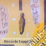 Riccardo Luppi Sextet - Homage To Duke Ellington cd musicale di Riccardo luppi sexte
