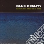 Blue reality cd musicale di Michael Marcus