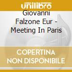 Giovanni Falzone Eur - Meeting In Paris cd musicale di GIOVANNI FALZONE