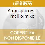Atmospheres - melillo mike cd musicale di F.jegher & mike melillo