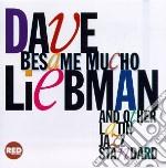 Besame mucho and other... - liebman david cd musicale di Dave Liebman