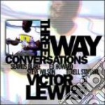 Three way conversations - lewis victor cd musicale di Victor lewis trio