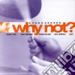 Why not? - cd musicale di Zeuren Chuck