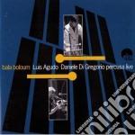 Bala boloum cd musicale di Luis agudo & daniele