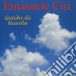 Emanuele Cisi - Giochi Di Nuvole cd musicale di Emanuele Cisi