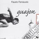 Guajon cd musicale di Fausto Ferraiuolo
