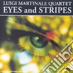 Eyes and stripes cd musicale di Luigi martinale quar
