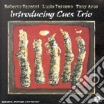Introducing cues trio cd musicale di T./terzano/a Tarenzi