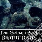 Beatin beats cd musicale di Toni germani quartet