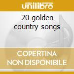 20 golden country songs cd musicale