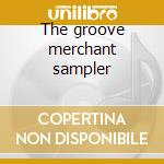 The groove merchant sampler cd musicale di Artisti Vari