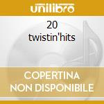 20 twistin'hits cd musicale