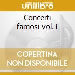 Concerti famosi vol.1 cd musicale