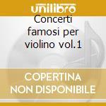 Concerti famosi per violino vol.1 cd musicale