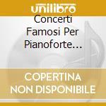 Concerti famosi per pianoforte vol.2 cd musicale