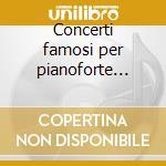 Concerti famosi per pianoforte vol.4 cd musicale