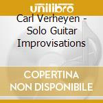 Solo guitar improvisation cd musicale di Carl Verheyen