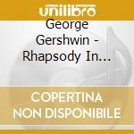 RRHAPSODY IN BLUE/LEVINE cd musicale di Previn