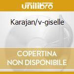 KARAJAN/V-GISELLE cd musicale di ADAM