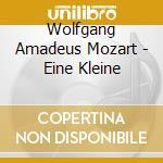 EINE KLEINE NACHTMUSIK cd musicale di Wolfgang Amadeus Mozart