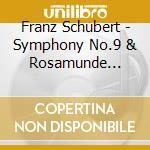 SINF. N. 9/OUV.ROSAMUNDA/ABBADO cd musicale di Claudio Abbado