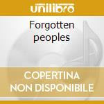 Forgotten peoples cd musicale di Veljo Tormis
