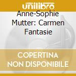 CARMEN FANTASY MUTTER cd musicale di MUTTER