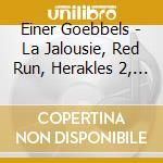 La jalousie, red run, herakles 2, befrei cd musicale di Einer Goebbels