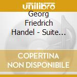 Handel - Suite For Keyboard - Keith Jarrett cd musicale di HANDEL GEORG FRIEDRI