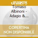 Albinoni - Adagio & Concerti cd musicale di Albinoni