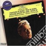 FONTANE DI ROMA/PINI DI ROMA/KARAJAN cd musicale di RESPIGHI