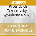 Tchaikovsky - Symphony No.6  Romeo and Juliet Fantasy Overture - Kirov Orchestra / Valery Gergiev cd musicale di GERGIEV
