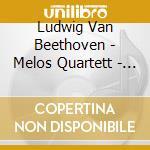 Melos quartett cd musicale di Beethoven