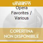 Opera favorites cd musicale