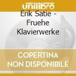 Early piano works cd musicale di Erik Satie