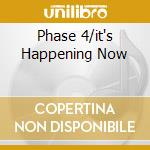 PHASE 4/IT'S HAPPENING NOW cd musicale di ALDRICH RONNIE ORCHESTRA