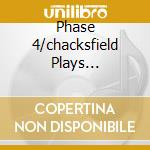 PHASE 4/CHACKSFIELD PLAYS BACHARACH cd musicale di CACKSFIELD FRANK AND HIS ORCHESTRA