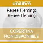 Renee Fleming - Renee Fleming cd musicale di Renee Fleming