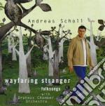 Wayfaring stranger cd musicale di Scholl