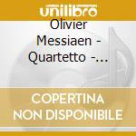 QUARTET FOR THE END OF TIME cd musicale di MESSIAEN