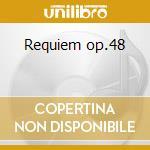 Requiem op.48 cd musicale