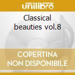 Classical beauties vol.8 cd musicale
